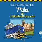 Miki és a lillafüredi kisvasút - címlap1 - Beszédírók Kft.